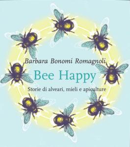 Bee Happy – Storie di alveari, mieli e apiculture